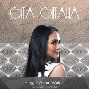 lirik gita gutawa hingga akhir waktu