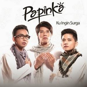 Lirik Papinka - Ku Ingin Surga