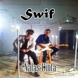Lirik Swif - Nafas Cinta