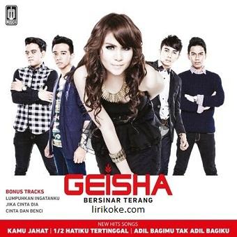 Lirik Geisha - Adil Bagimu Tak Adil Bagiku