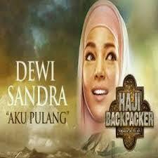 Lirik Lagu Dewi Sandra – Aku Pulang (Ost. Haji Backpacker)