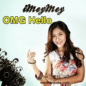 Lirik Lagu iMeyMey - OMG Hello