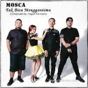 Lirik Mosca - Tak Bisa Menggantimu