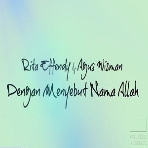 Lirik Rita Efendy - Dengan Menyebut Nama Allah ( Feat Agus Wisman)