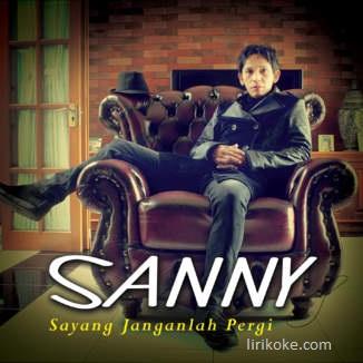 Lirik Sanny - Sayang Jangan Pergi