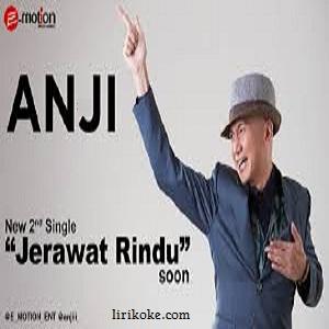 Lirik LAgu Anji - Jerawat Rindu