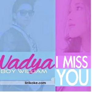 Lirik Nadya - I Miss You ft Boy William