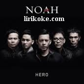 Lirik NOAH - Hero