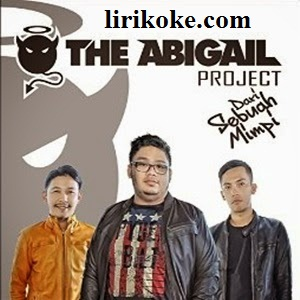 Lirik The Abigail Project Salahku