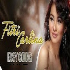 Lirik Easy Going Fitri Carlina
