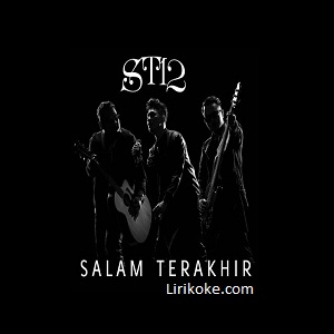 Lirik Lagu ST12 - Salam Terakhir