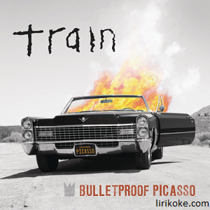 lyrics Train - Bulletproof Picasso