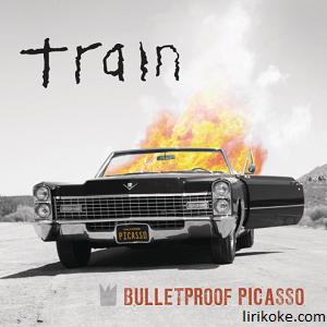 lyrics Train - Bulletproof Picasso