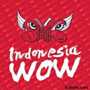 Lirik Slank Indonesia WOW