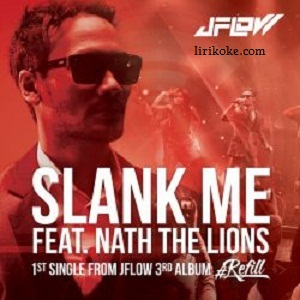 Lirik SLANK ME - JFLOW Feat. Nath The Lions