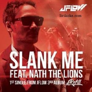 Lirik SLANK ME - JFLOW Feat. Nath The Lions
