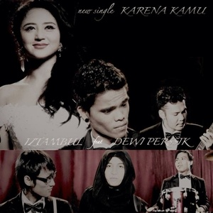 Lirik Iztambul Band Karena Kamu (Feat. Dewi Perssik)